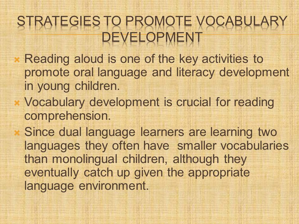  Reading aloud is one of the key activities to promote oral language and literacy development in young children.