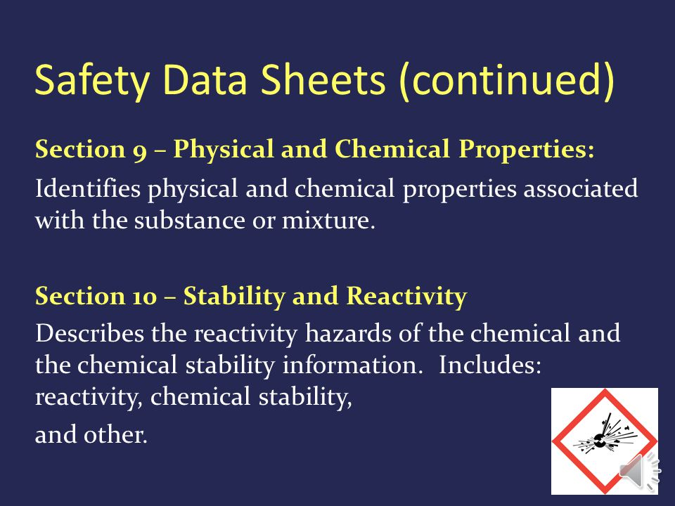 Safety Data Sheets (continued) Section 7 – Handling and Storage: Provides guidance on the safe handling practices and conditions for safe storage of c