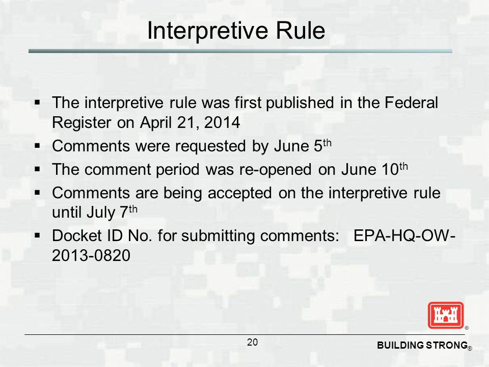 BUILDING STRONG ® Interpretive Rule 20  The interpretive rule was first published in the Federal Register on April 21, 2014  Comments were requested