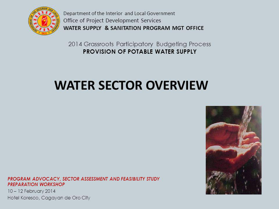 2014 Grassroots Participatory Budgeting Process PROVISION OF POTABLE WATER SUPPLY PROGRAM ADVOCACY, SECTOR ASSESSMENT AND FEASIBILITY STUDY PREPARATIO