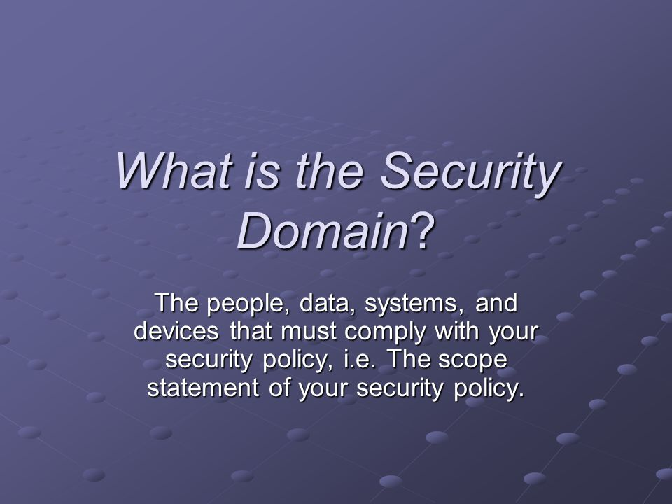 What is the Security Domain.