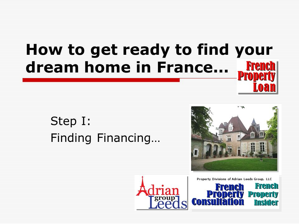 How to get ready to find your dream home in France...