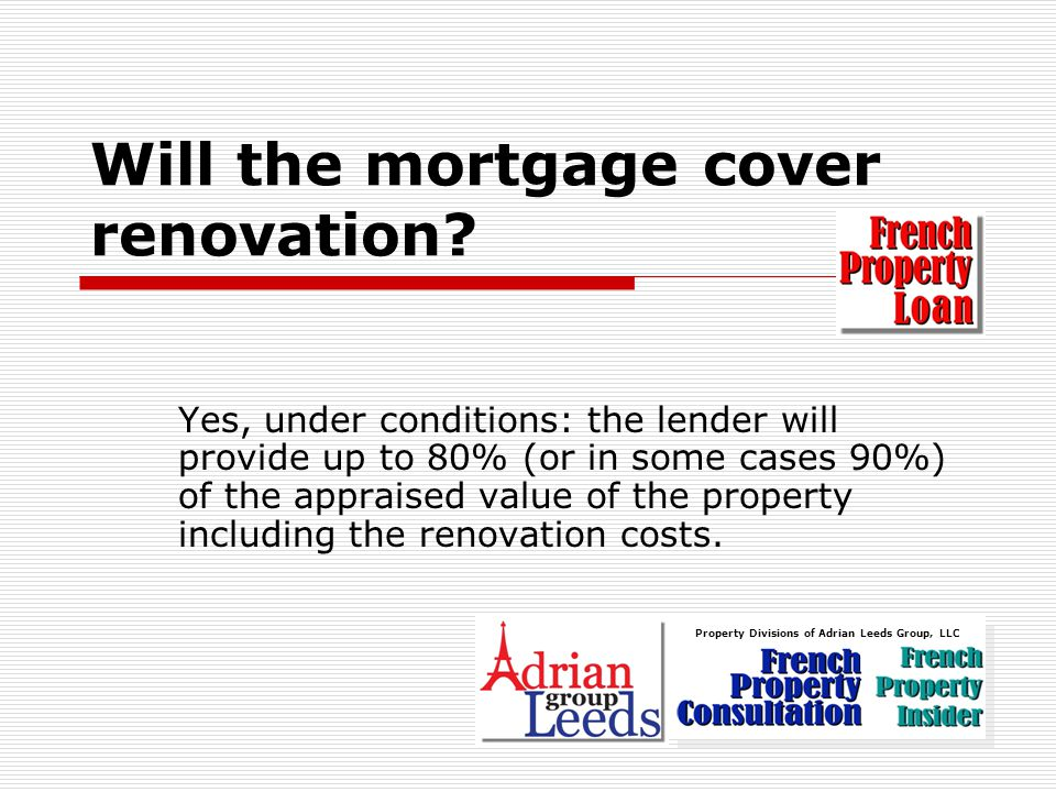Will the mortgage cover renovation.
