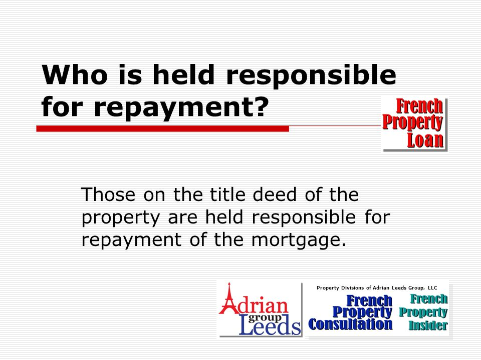 Who is held responsible for repayment.
