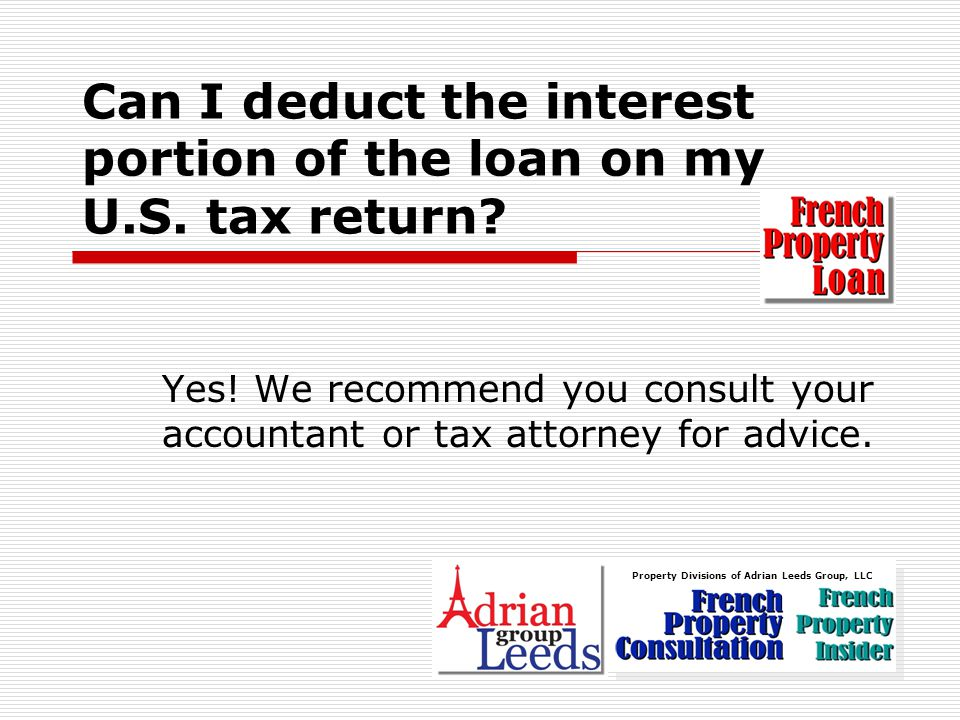 Can I deduct the interest portion of the loan on my U.S.