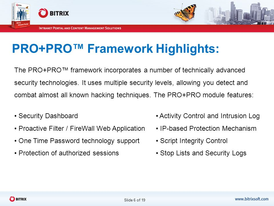 PRO+PRO™ Framework Highlights: The PRO+PRO™ framework incorporates a number of technically advanced security technologies.