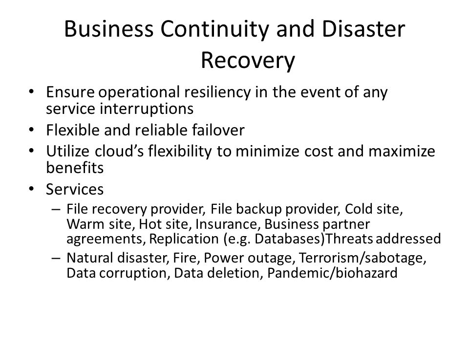 Business Continuity and Disaster Recovery Ensure operational resiliency in the event of any service interruptions Flexible and reliable failover Utili