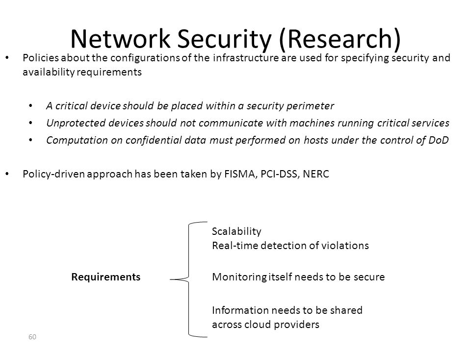 Network Security (Research) Policies about the configurations of the infrastructure are used for specifying security and availability requirements A c