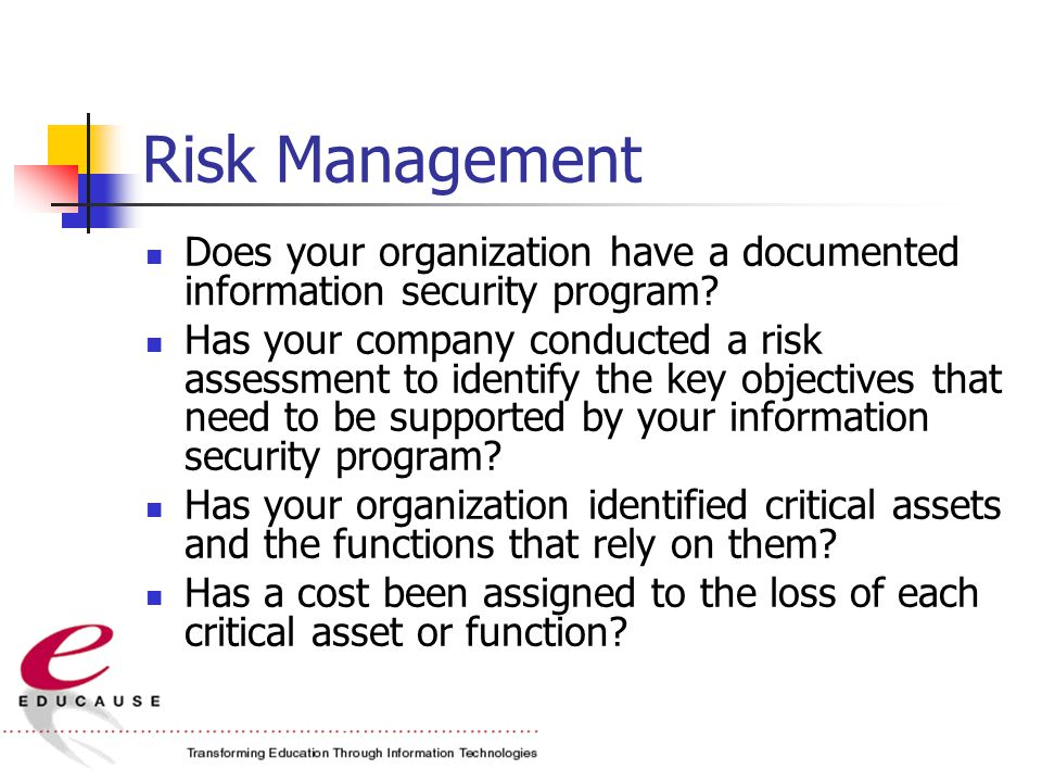 Risk Management Does your organization have a documented information security program.