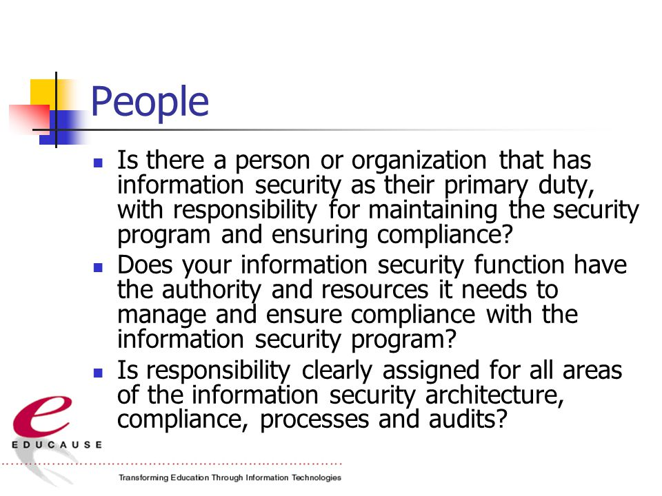 People Is there a person or organization that has information security as their primary duty, with responsibility for maintaining the security program and ensuring compliance.