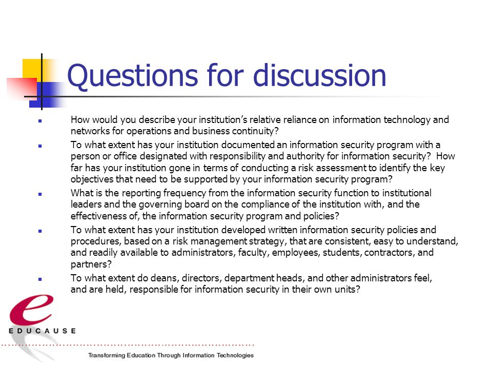 Questions for discussion How would you describe your institution's relative reliance on information technology and networks for operations and business continuity.