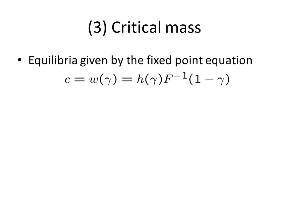 (3) Critical mass Equilibria given by the fixed point equation
