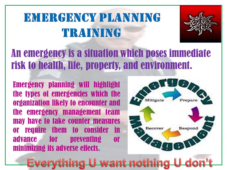An emergency is a situation which poses immediate risk to health, life, property, and environment.