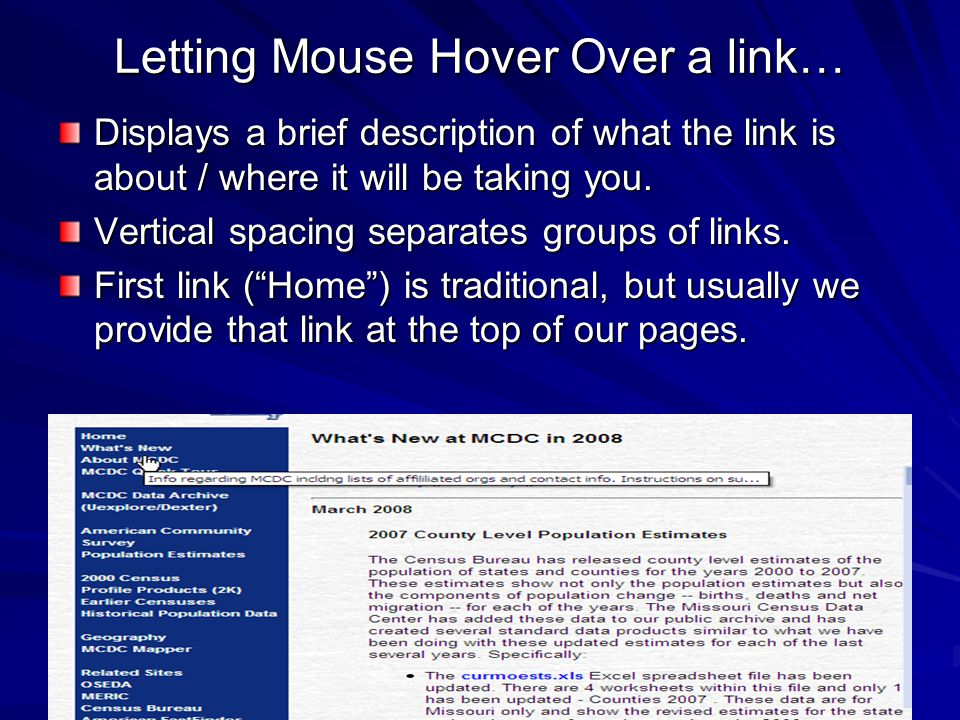 Letting Mouse Hover Over a link… Displays a brief description of what the link is about / where it will be taking you.