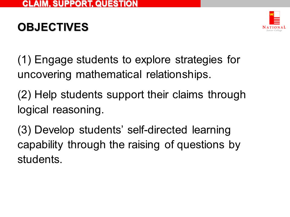 OBJECTIVES (1) Engage students to explore strategies for uncovering mathematical relationships.