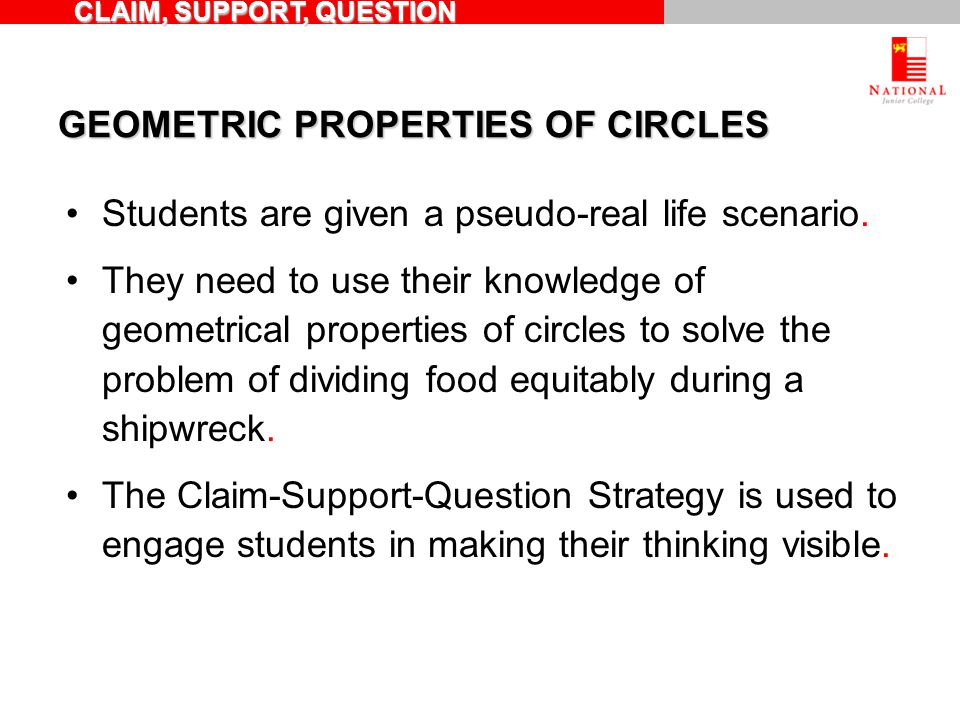 GEOMETRIC PROPERTIES OF CIRCLES Students are given a pseudo-real life scenario.