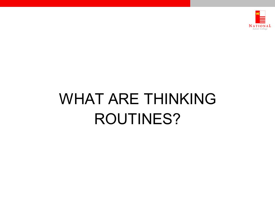 WHAT ARE THINKING ROUTINES?
