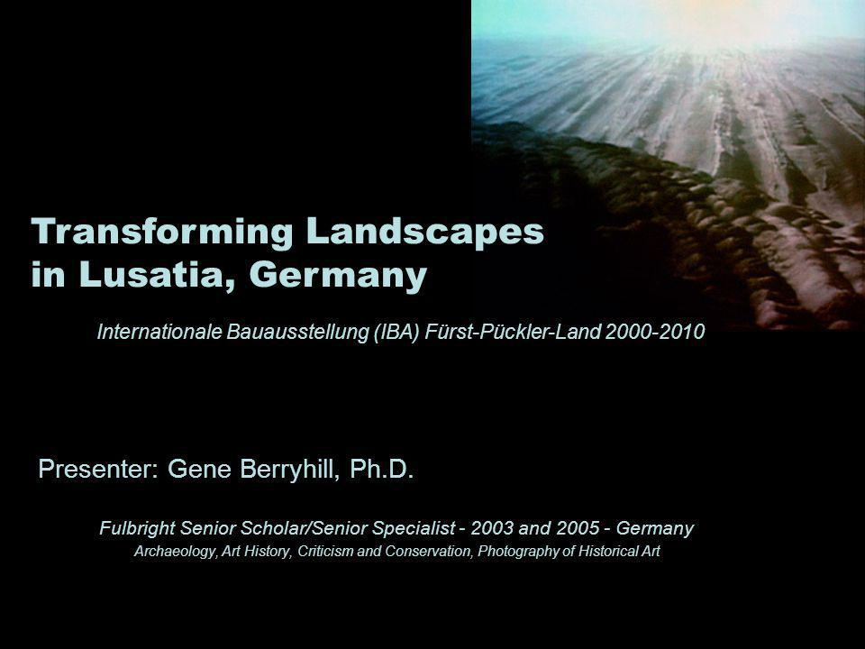 Presenter: Gene Berryhill, Ph.D. Fulbright Senior Scholar/Senior Specialist - 2003 and 2005 - Germany Archaeology, Art History, Criticism and Conserva