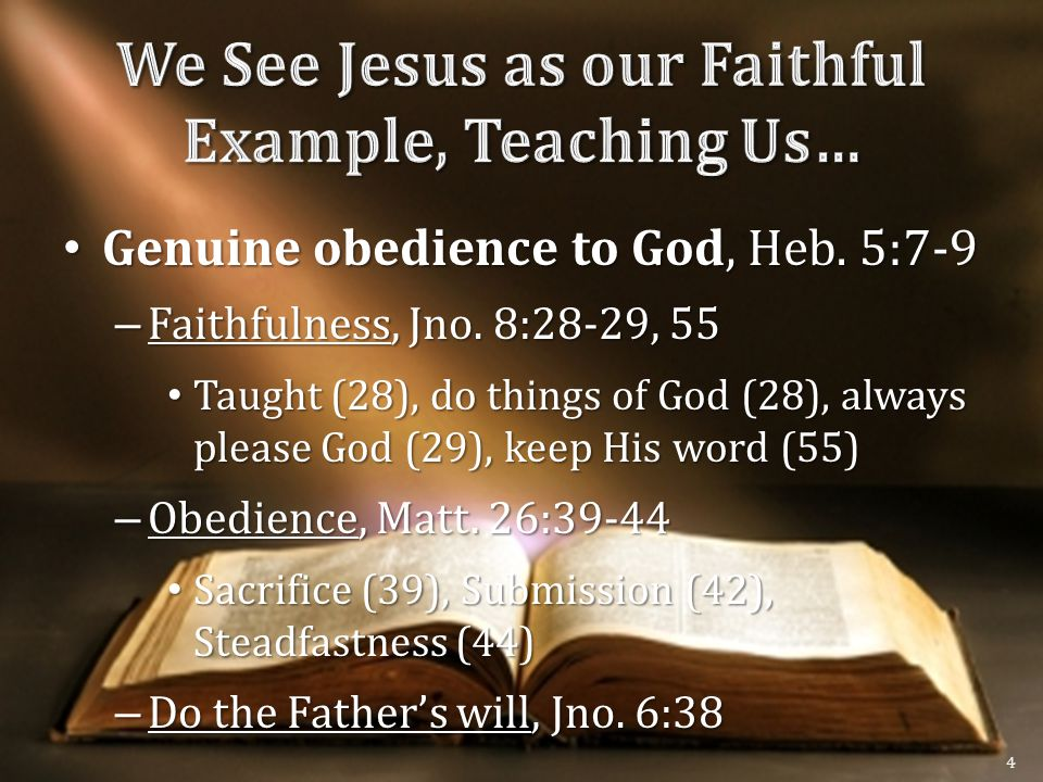 Genuine obedience to God, Heb. 5:7-9 Genuine obedience to God, Heb.