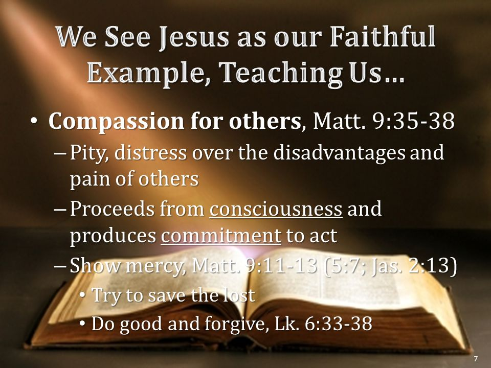 Compassion for others, Matt. 9:35-38 Compassion for others, Matt.
