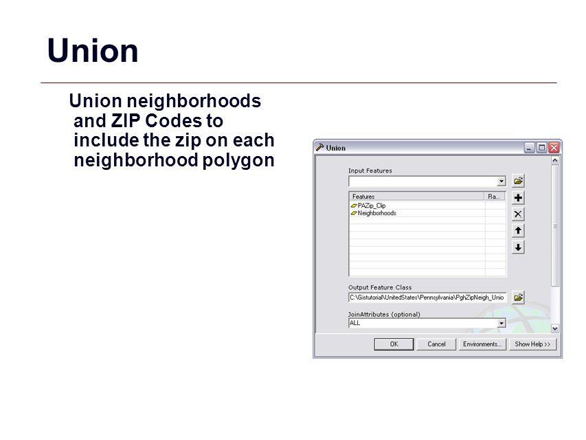 GIS 43 Union Union neighborhoods and ZIP Codes to include the zip on each neighborhood polygon