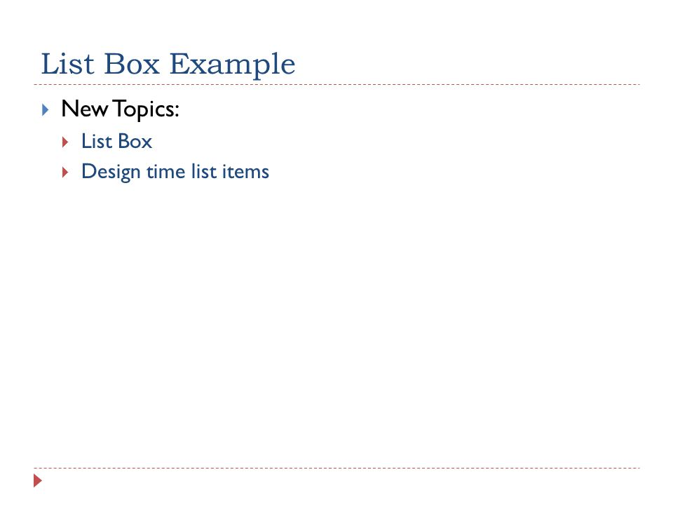 List Box Example  New Topics:  List Box  Design time list items