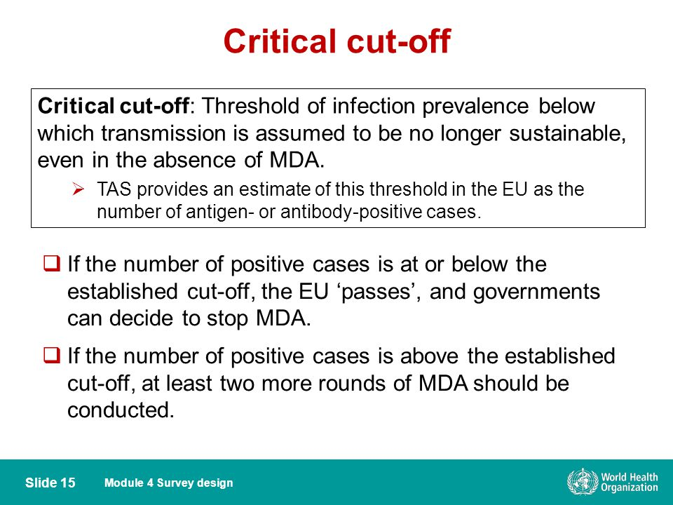 Module 4 Survey design Critical cut-off Slide 15  If the number of positive cases is at or below the established cut-off, the EU 'passes', and govern