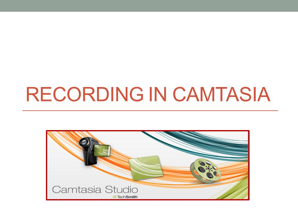 RECORDING IN CAMTASIA