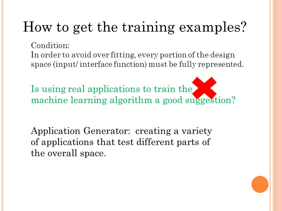 Is using real applications to train the machine learning algorithm a good suggestion.