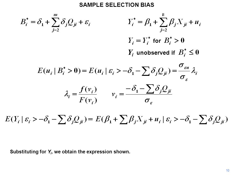 SAMPLE SELECTION BIAS Substituting for Y i, we obtain the expression shown. Y i unobserved if for 10