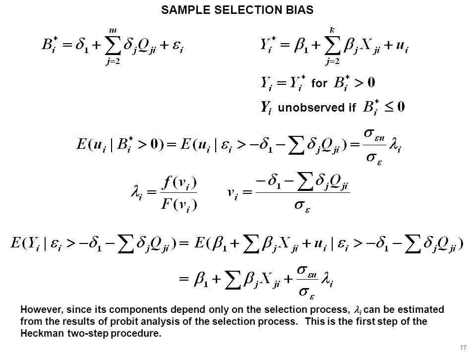 SAMPLE SELECTION BIAS However, since its components depend only on the selection process, i can be estimated from the results of probit analysis of th