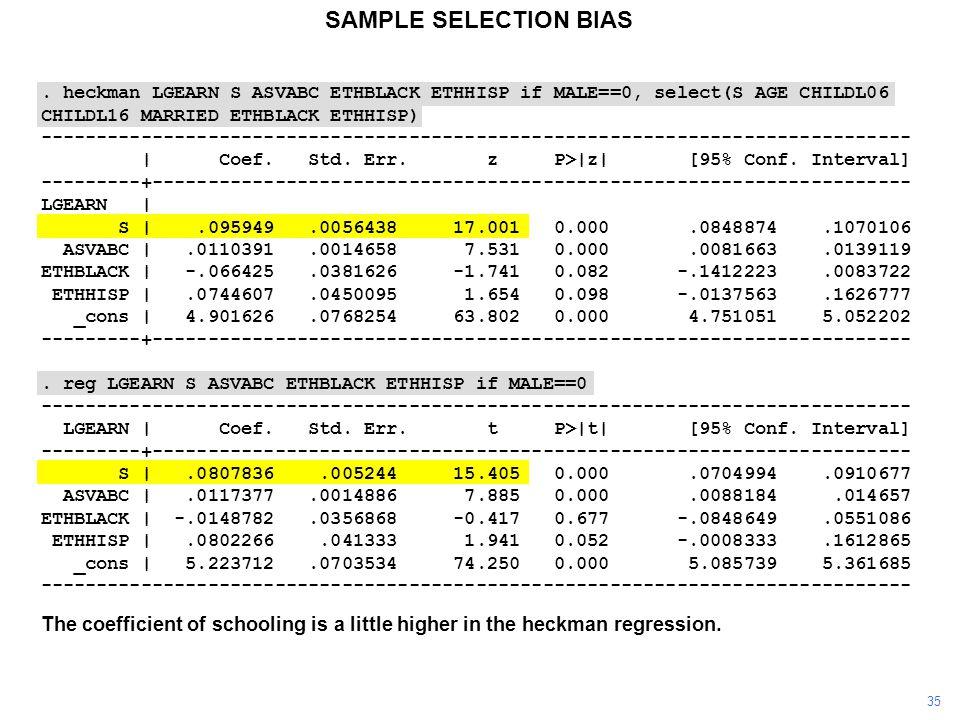 SAMPLE SELECTION BIAS. heckman LGEARN S ASVABC ETHBLACK ETHHISP if MALE==0, select(S AGE CHILDL06 CHILDL16 MARRIED ETHBLACK ETHHISP) -----------------