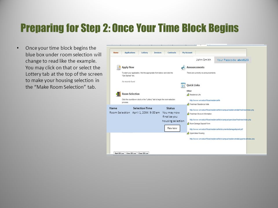 Preparing for Step 2: Once Your Time Block Begins Once your time block begins the blue box under room selection will change to read like the example.