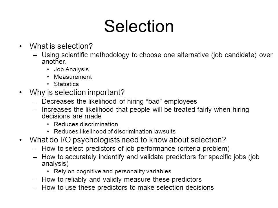 Factors Influencing Selection Quality Three factors influence selection quality –Predictor validity –Selection ratio –Base rate