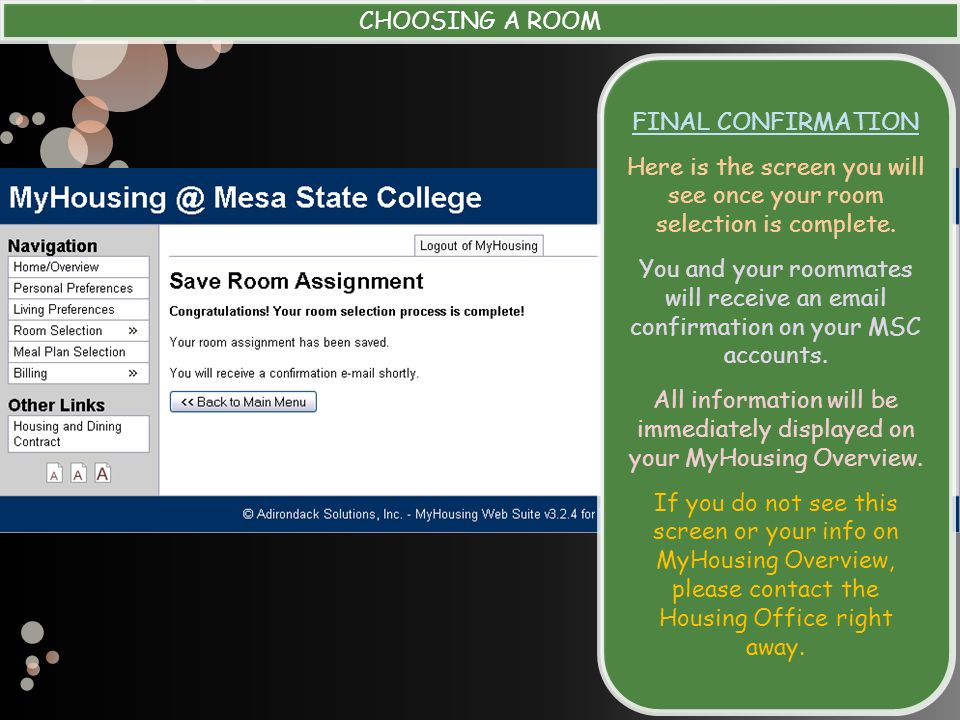 CHOOSING A ROOM FINAL CONFIRMATION Here is the screen you will see once your room selection is complete.