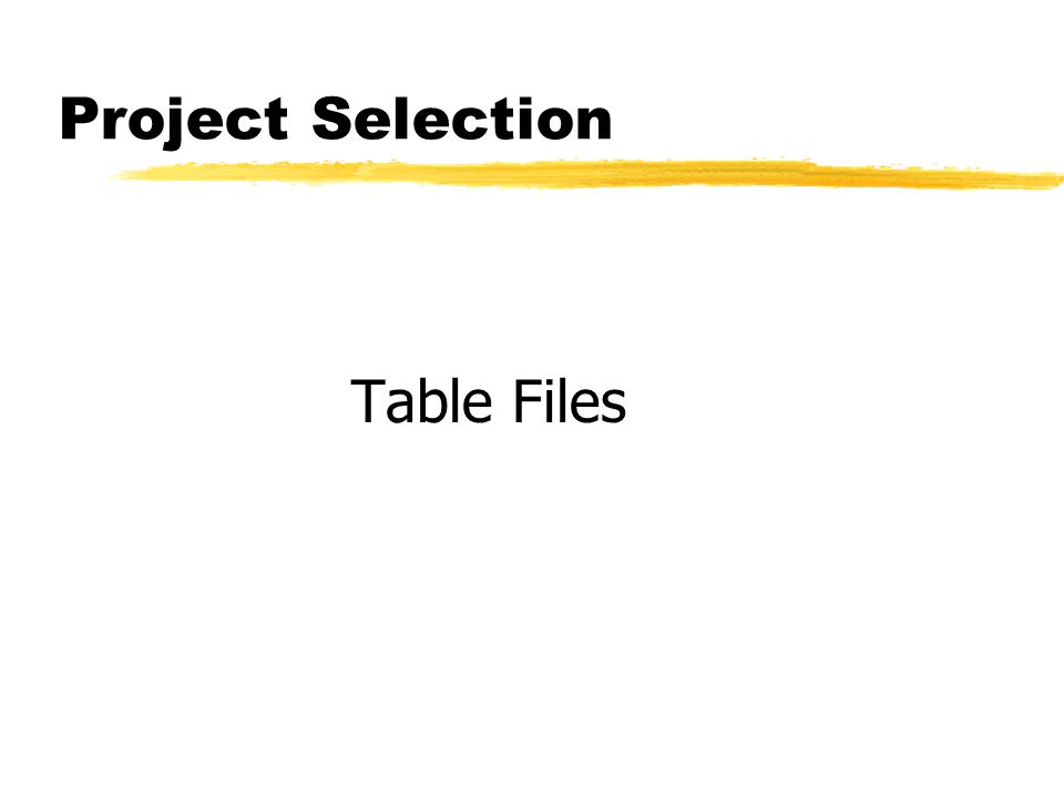 Project Selection Table Files