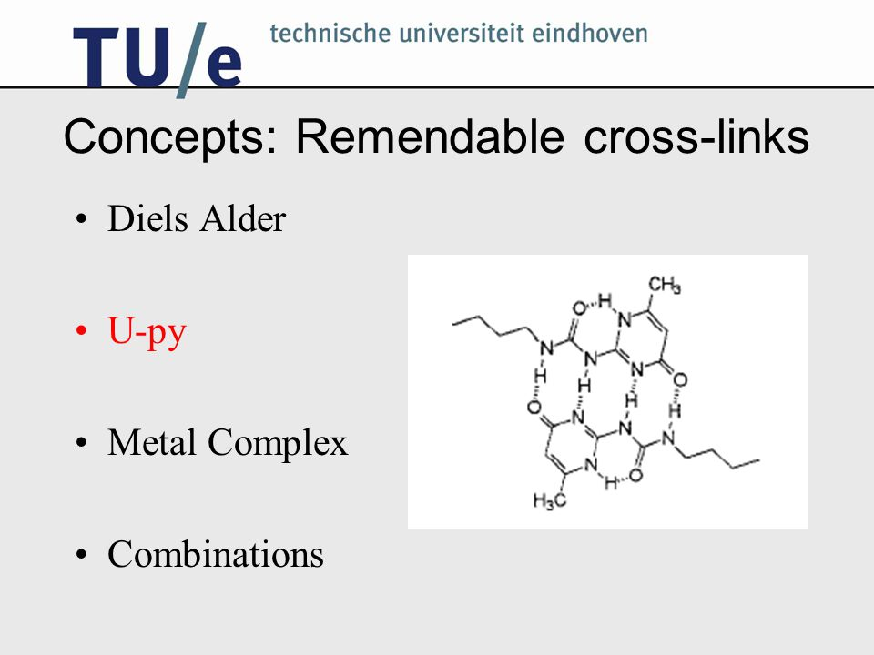 Concepts: Remendable cross-links Diels Alder U-py Metal Complex Combinations