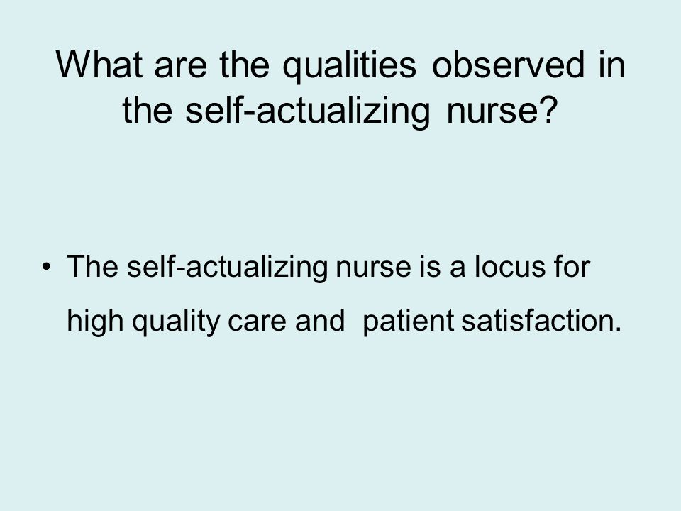 What are the qualities observed in the self-actualizing nurse.