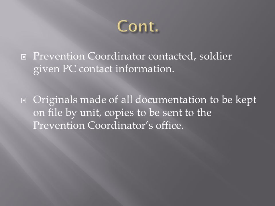  Prevention Coordinator contacted, soldier given PC contact information.