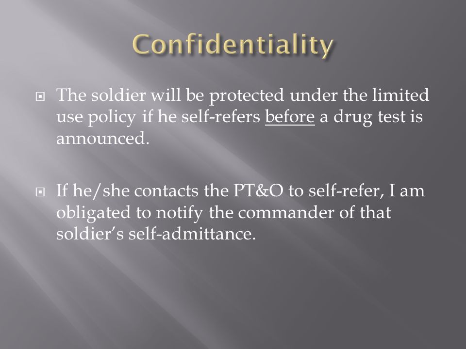  The soldier will be protected under the limited use policy if he self-refers before a drug test is announced.