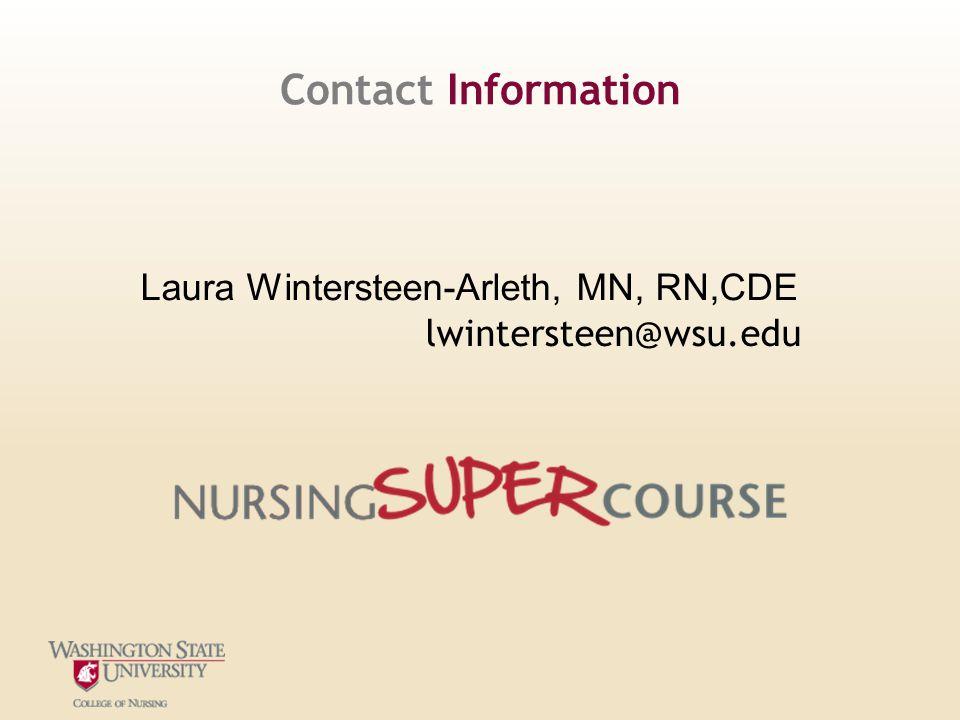 Contact Information Laura Wintersteen-Arleth, MN, RN,CDE lwintersteen@wsu.edu
