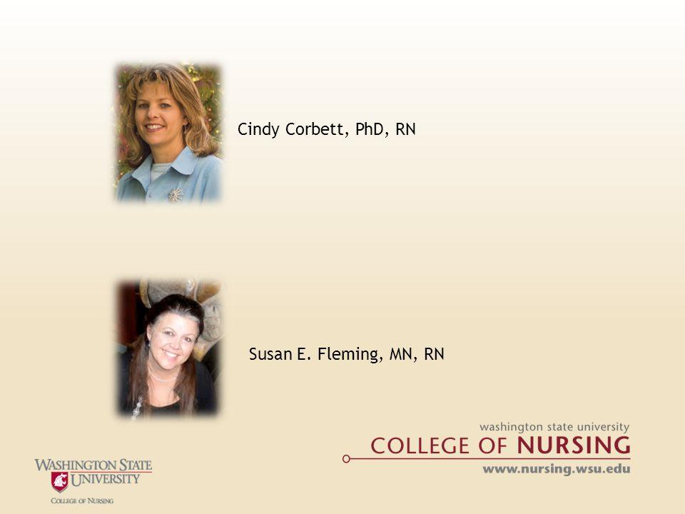 Cindy Corbett, PhD, RN Susan E. Fleming, MN, RN