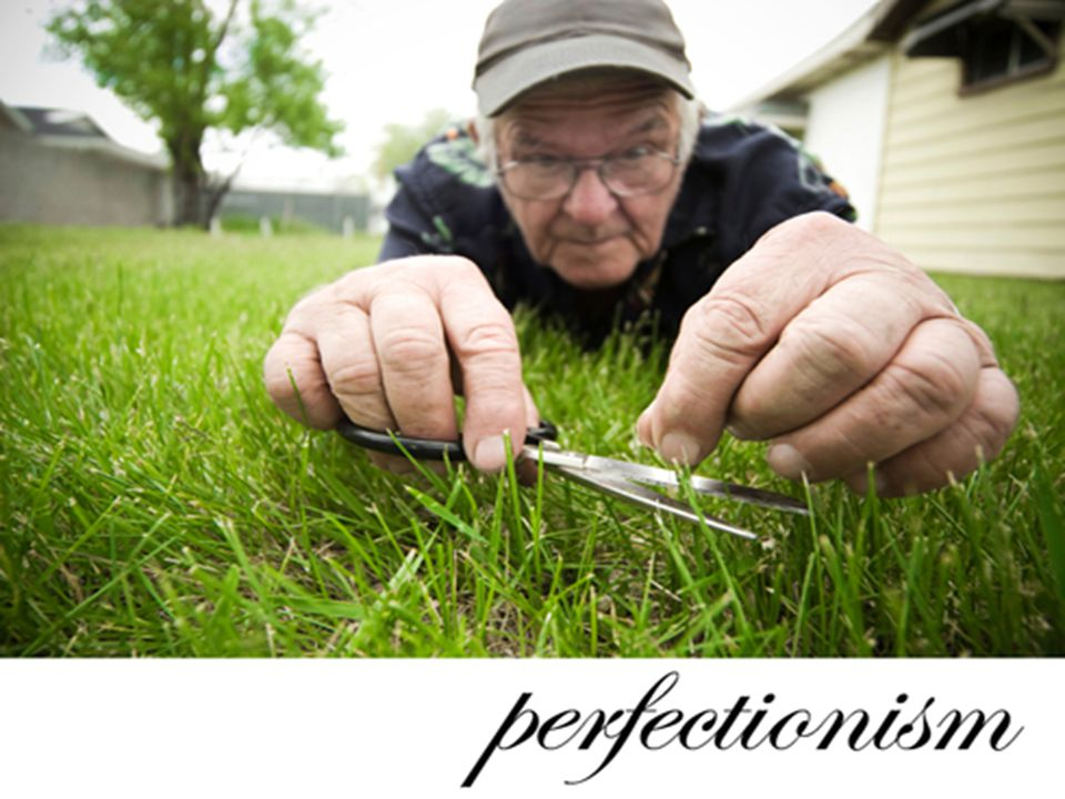 DAVID BURNS, MD Remember that fear always lurks lurks behind behind perfectionism.