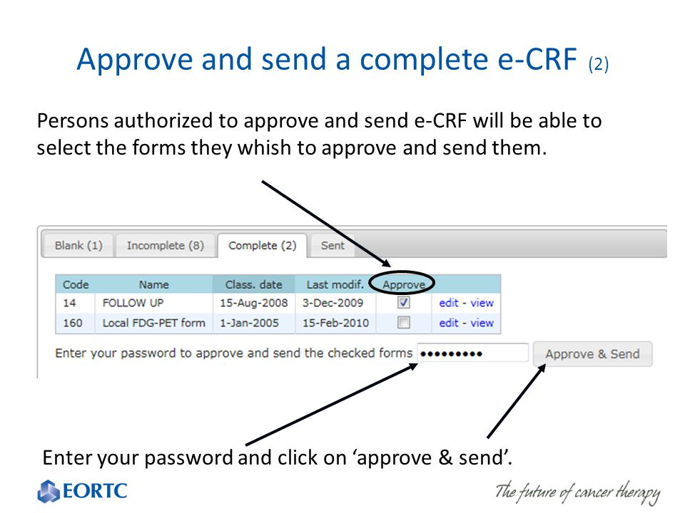 Persons authorized to approve and send e-CRF will be able to select the forms they whish to approve and send them. Approve and send a complete e-CRF (