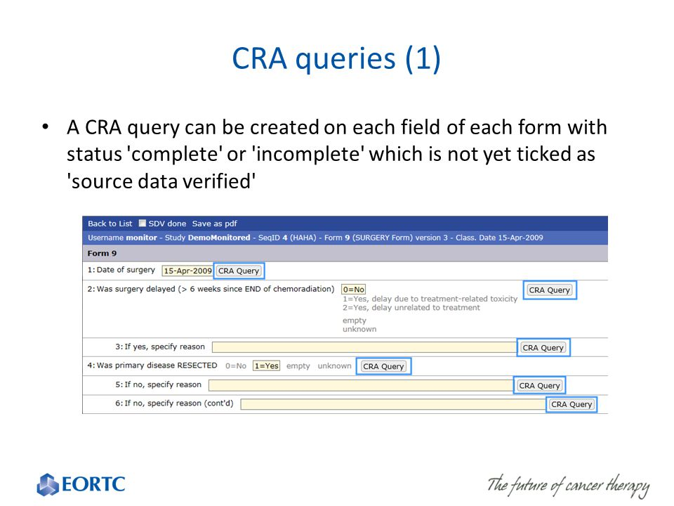CRA queries (1) A CRA query can be created on each field of each form with status complete or incomplete which is not yet ticked as source data verified