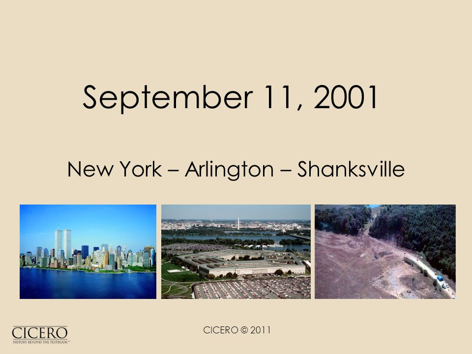 CICERO © 2011 September 11, 2001 New York – Arlington – Shanksville