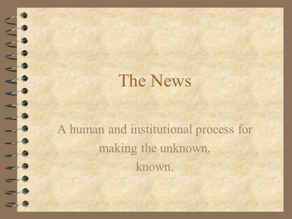 A human and institutional process for making the unknown, known.