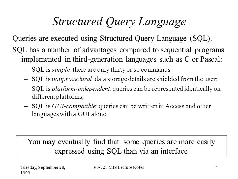 Tuesday, September 28, 1999 90-728 MIS Lecture Notes15 Access Variations on SELECT Queries (cont'd) CROSSTAB: creates a two-dimensional table in which a value field is summarized according to row and column field(s).
