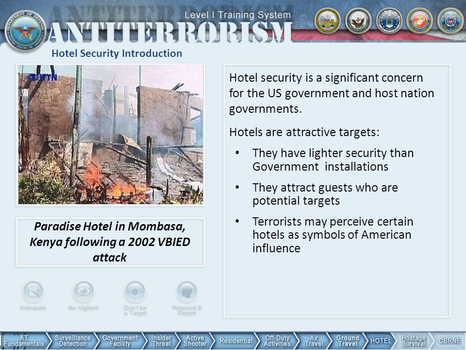 Hotel Security Introduction Paradise Hotel in Mombasa, Kenya following a 2002 VBIED attack Hotel security is a significant concern for the US governme
