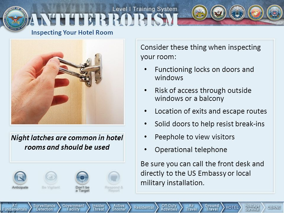 Inspecting Your Hotel Room Night latches are common in hotel rooms and should be used Consider these thing when inspecting your room: Functioning lock